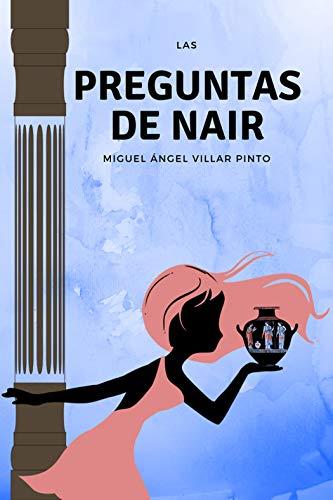 Las preguntas de Nair: El comienzo de la aventura (Infantil (a partir de 8 años) nº 7) por Miguel Ángel Villar Pinto