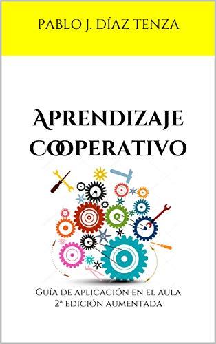 Aprendizaje Cooperativo: Guía de aplicación en el aula 2ª edición ...