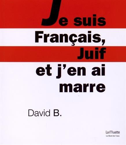 Je suis Français, Juif et j'en ai marre par David B