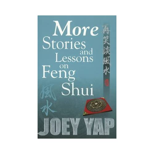 [More Stories and Lessons on Feng Shui] (By: Joey Yap) [published: June, 2007]