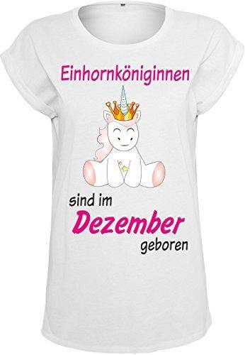 Damen Ladies Extended Shoulder Tee T-Shirt Sommershirt Damenshirt Unicorn Queen Einhorn Einhornköniginnen sind geboren (weiß) Dezember