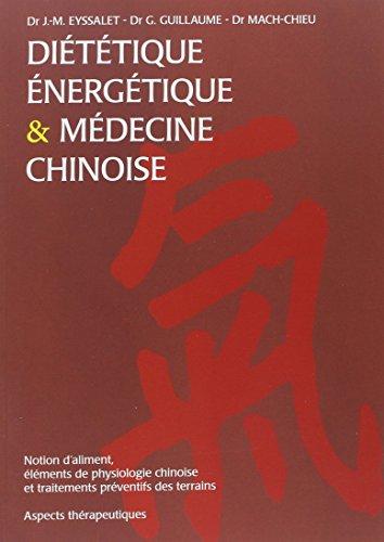 Diététique énergétique & médecine chinoise : Notion d'aliment, éléments de physiologie chinoise et traitements préventifs des terrains. Aspects thérapeutiques