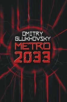 Metro 2033 by [Glukhovsky, Dmitry]