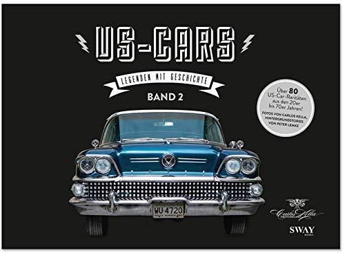 US-Cars - Legenden mit Geschichte Band 2: Fotografien von Carlos Kella und Hintergrundstories von Peter Lemke (Girls Hot Classic)