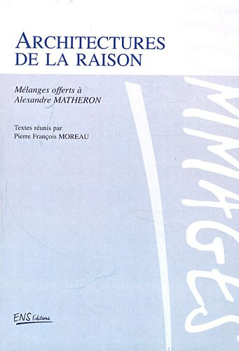 Architectures de la raison: Mélanges offerts à Alexandre Matheron
