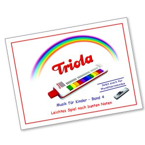 Triola Liederbuch Band 4 -- 11 deutsche Kinderlieder für die Triola - jetzt mit Mundharmonika-Noten!