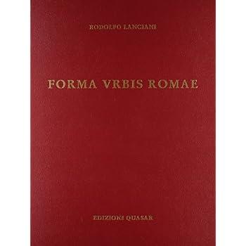 Forma Urbis Romae. Ediz. Illustrata