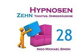 Zehn Hypnosen. Band 28: Tinnitus, Ohrgeräusche