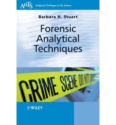 {FORENSIC ANALYTICAL TECHNIQUES (ANALYTICAL TECHNIQUES IN THE SCIENCES (ANTS) * #48) BY BARBARA B STUART} [PAPERBACK]