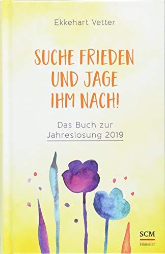 Suche Frieden und jage ihm nach!: Das Buch zur Jahreslosung 2019 (Suche Nach Alpha)