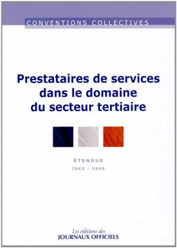 Prestataires de services dans le domaine du secteur tertiaire : Convention collective, Brochure n°3301 - IDCC, 2098
