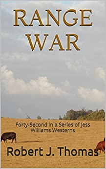 RANGE WAR: Forty-Second in a Series of Jess Williams