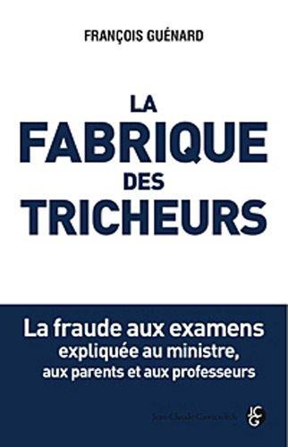 La fabrique des tricheurs par François Guénard