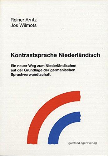 Kontrastsprache Niederländisch: Ein neuer Weg zum Niederländischen auf der Grundlage der germanischen Sprachverwandtschaft
