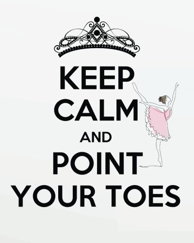 Keep calm and point your toes: Dance Teacher Notebook/Dance teacher quote Dance teacher gift appreciation journal Lined Composition Notebook 132 ... teacher appreciation gift notebook Series por Maria Austin W.