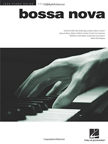 Jazz Piano Solos Volume 15: Bossa Nova: Songbook für Klavier (Jazz Piano Solos Series, Band 15) (Piano De Bossa)