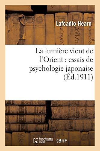 La lumière vient de l'Orient : essais de psychologie japonaise par Lafcadio Hearn
