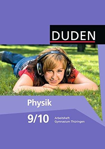 Duden Physik - Gymnasium Thüringen: 9./10. Schuljahr - Arbeitsheft
