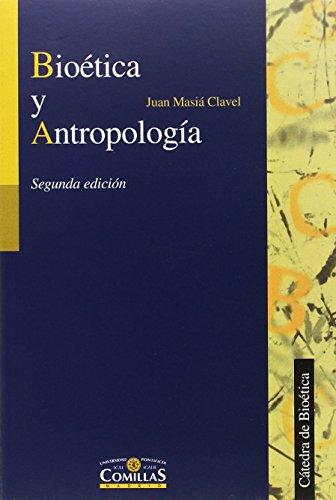 Bioética y anropología (2ª ed.)