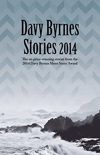 Davy Byrnes Stories 2014: Six Prize-Winning Stories from the 2014 Davy Byrnes Short Story Award by Sara Baume (2015-03-31)
