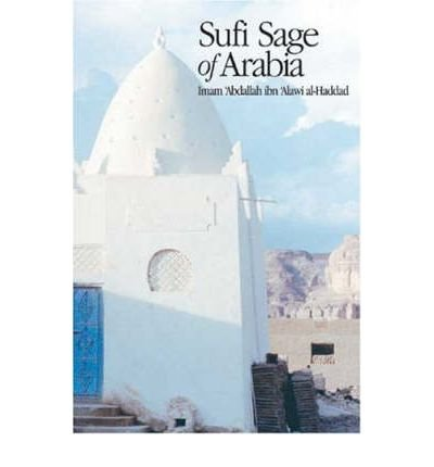 [(Sufi Sage of Arabia: Imam Abdallah Al-Haddad )] [Author: Mostafa Al-Badawi] [May-2005]