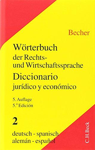 Wörterbuch der Rechts- und Wirtschaftssprache 2. Deutsch - Spanisch