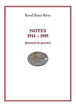 Notes 1914-1919: journal de guerre par [Banet-Rivet, Raoul]