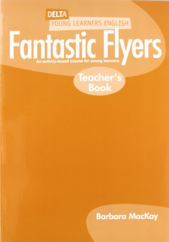 DYL ENG:FANTASTIC FLYERS TCH BK: An Activity-based Course for Young Learners (Delta Young Learners English)