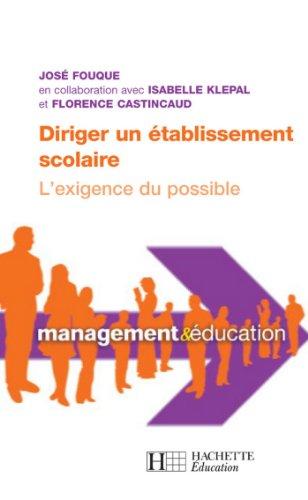 Diriger un établissement scolaire : l'exigence du possible (Management & Éducation)