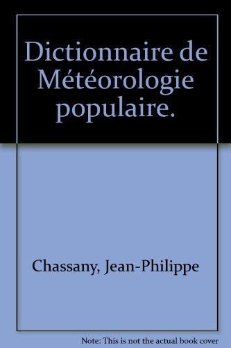 Dictionnaire de météorologie populaire. par Jean-Philippe Chassany