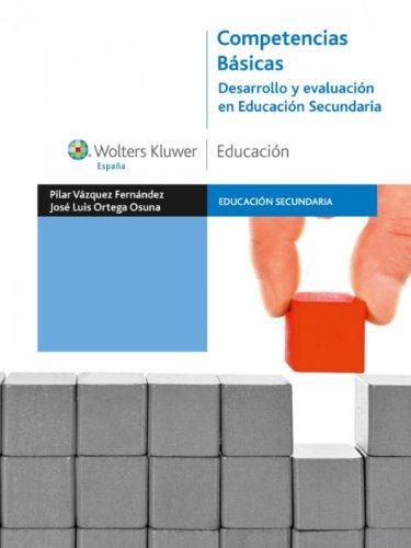 Competencias Básicas. Desarrollo y evaluación en Educación Secundaria por Pilar Vázquez Fernández