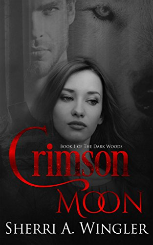 Crimson Moon: Book 1 of The Dark Woods (English Edition)