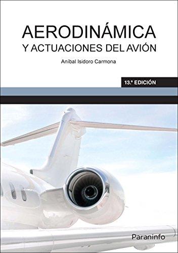 Aerodinámica y actuaciones del avión (Ingenieria (paraninfo))