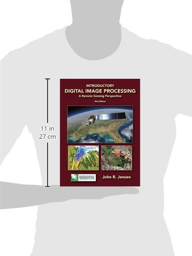 Introductory Digital Image Processing:A Remote Sensing Perspective (Pearson Series in Geographic Information Science)