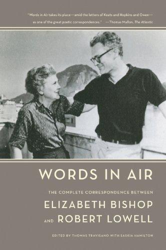 Words in Air: The Complete Correspondence Between Elizabeth Bishop and Robert Lowell por Elizabeth Bishop