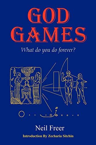 God Games: What Do You Do Forever? por Neil Freer