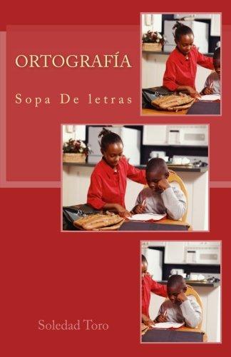 Ortografía: Sopa De letras por Soledad Toro