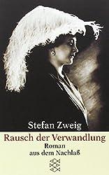 Rausch der Verwandlung: Roman aus dem Nachlaß (Stefan Zweig, Gesammelte Werke in Einzelbänden (Taschenbuchausgabe))