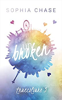 Unbroken: True Colours von [Chase, Sophia]