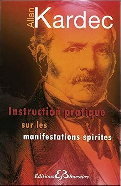 Instruction Pratique Sur Les Manifestations Spirites Amazon Fr Kardec Allan Livres
