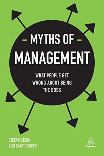 Myths of Management: What People Get Wrong About Being the Boss (Business Myths) (English Edition)