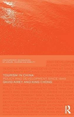 [Tourism in China: Policy and Development Since 1949] (By: David Airey) [published: May, 2011]