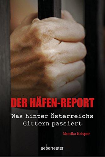 Der Häfen-Report: Was hinter Österreichs Gittern passiert