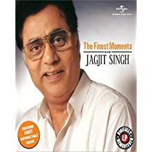 The Finest Moments: Jagjit Singh