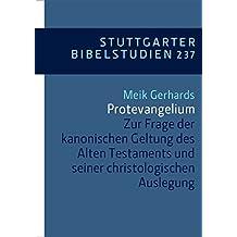 Protevangelium: Zur Frage der kanonischen Geltung des Alten Testaments und seiner christologischen Auslegung (Stuttgarter Bibelstudien (SBS))