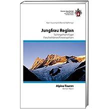 Jungfrau Region: Tschingelhorn / Eiger / Fiescherhörner / Finsteraarhorn (Alpinführer / Clubführer)