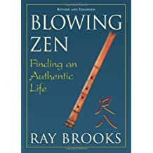 Blowing Zen: Finding an Authentic Life, Revised updated edition by Ray Brooks (2011-05-16)