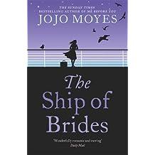 [(The Ship of Brides)] [Author: Jojo Moyes] published on (December, 2013)