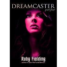 Dreamcaster, part four: A Fantasy Romance