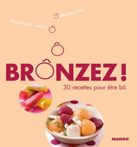 Brônzez ! 30 recettes pour être bô (Ô Délices) (French Edition) (Tomaten-wraps)